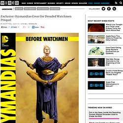 Exclusive: Ozymandias Cover for Dreaded Watchmen Prequel | Underwire