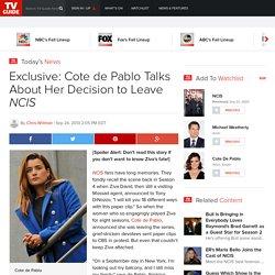 Exclusive: Cote de Pablo Talks About Her Decision to Leave NCIS