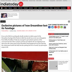 Exclusive pictures of how Dreamliner lost its fuselage : Featured, News - India Today - Aurora