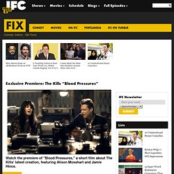 "Exclusive Premiere: The Kills ""Blood Pressures"" - Music - News"