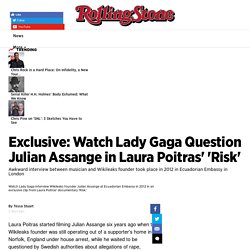 Exclusive: Watch Lady Gaga Question Julian Assange in Ecuadorian Embassy - Rolling Stone