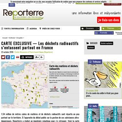 CARTE EXCLUSIVE — Les déchets radioactifs s'entassent partoutenFrance