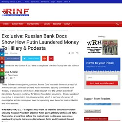 Exclusive: Russian Bank Docs Show How Putin Laundered Money to Hillary & Podesta
