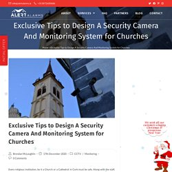 Exclusive Tips to Design A Security Camera And Monitoring System for Churches - Alert Alarms Cork