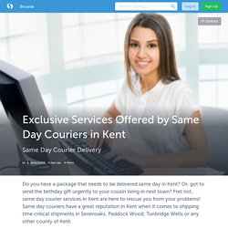 Exclusive Services Offered by Same Day Couriers in Kent