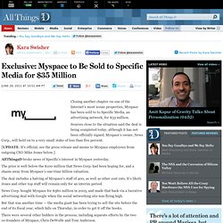 Exclusive: Myspace to Be Sold to Specific Media for $35 Million - Kara Swisher