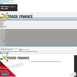 Exclusive: Intra-Africa trade higher than statistics suggest, expert says - Trade Finance - October 2014