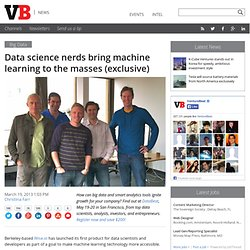 Data science nerds bring machine learning to the masses (exclusive)