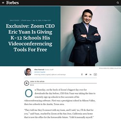 Exclusive: Zoom CEO Eric Yuan Is Giving K-12 Schools His Videoconferencing Tools For Free