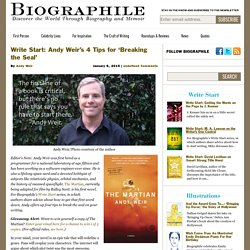Write Start: Andy Weir's 4 Tips for 'Breaking the Seal'