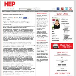 Hep Web Exclusives : Fighting For Global Access to Hepatitis C Therapies - by Benjamin Ryan