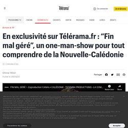 """En exclusivité sur Télérama.fr: """"Fin mal géré"""", un one-man-show pour tout comprendre de la Nouvelle-Calédonie"""