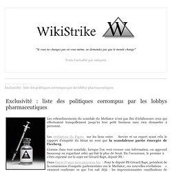 Exclusivité : liste des politiques corrompus par les lobbys pharmaceutiques - wikistrike.over-blog.com