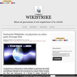 Exclusivité WikiStrike: un physicien en colère parle d'énergie libre