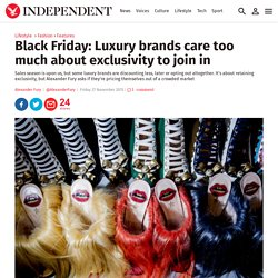 Black Friday: Luxury brands care too much about exclusivity to join in