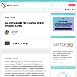 Excommunicate Me from the Church of Social Justice