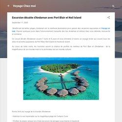 Excursion décalée d'Andaman avec Port Blair et Neil Island