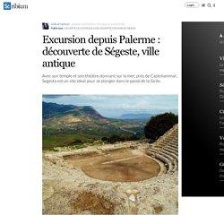 Excursion depuis Palerme : découverte de Ségeste, ville antique