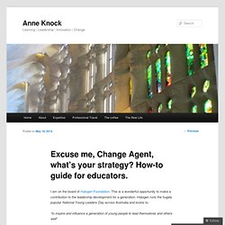 Excuse me, Change Agent, what's your strategy? How-to guide for educators.