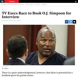 TV Execs Race to Book O.J. Simpson for Interview