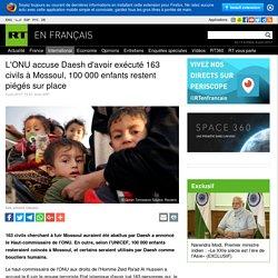 L'ONU accuse Daesh d'avoir exécuté 163 civils à Mossoul, 100 000 enfants restent piégés sur place