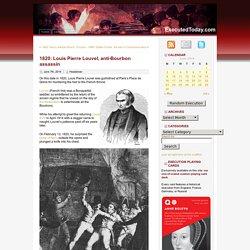 1820: Louis Pierre Louvel, anti-Bourbon assassin