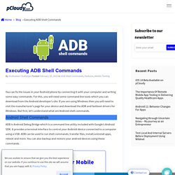 Executing ADB Shell Commands on the connected device