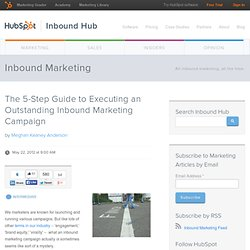 The 5-Step Guide to Executing an Outstanding Inbound Marketing Campaign
