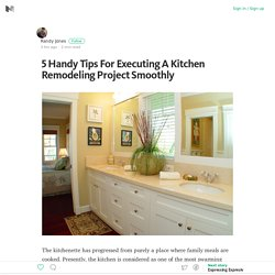 5 Handy Tips For Executing A Kitchen Remodeling Project Smoothly