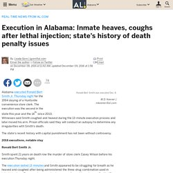 Execution in Alabama: Inmate heaves, coughs after lethal injection; state's history of death penalty issues