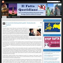 Un secret de Sarkozy bien gardé : l'exécution de Kadhafi » IlFattoQuotidiano.fr