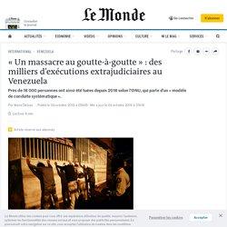 «Un massacre au goutte-à-goutte»: des milliers d'exécutions extrajudiciaires au Venezuela