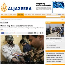Maliki's Iraq: Rape, executions and torture - Human Rights