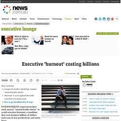 Executive 'burnout' costing billions