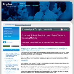 Boyden global executive search: Consumer & Retail Practice: Luxury Retail Trends in Emerging Markets