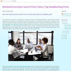 Top Headhunting Firms: How the top Executive search firms in Asia diversify the candidate pool?