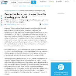 Executive function: a new lens for viewing your child