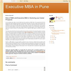 Executive MBA in Pune: Role of MBA and Executive MBA in Nurturing your Career Prospects