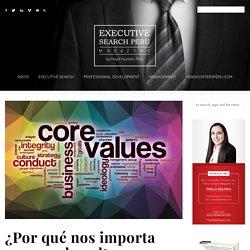 Executive Search Peru » Magazine » ¿Por qué nos importa conocer la cultura organizacional?
