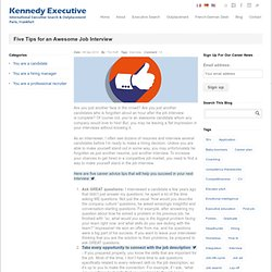 Kennedy Executive Search & Outplacement Five Tips For An Awesome Job Interview - Career Advice