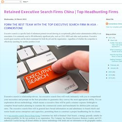 Top Headhunting Firms: FORM THE BEST TEAM WITH THE TOP EXECUTIVE SEARCH FIRM IN ASIA - CORNERSTONE