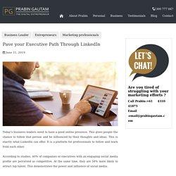 Pave your Executive Path through LinkedIn