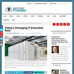 IT Executives: Today's Changing Role in Data Centers and Beyond