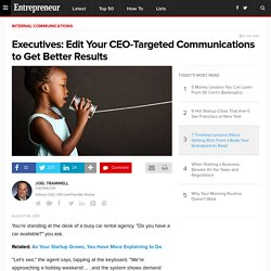Executives: Edit Your CEO-Targeted Communications to Get Better Results