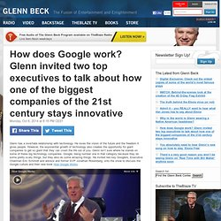 How does Google work? Glenn invited two top executives to talk about how one of the biggest companies of the 21st century stays innovative