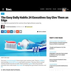 24 Executives Share the Daily Habits That Keep Them on Top