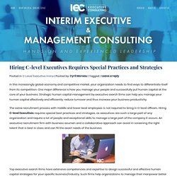 Hiring C-level Executives Requires Special Practices and Strategies - IEC