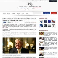 L'action exemplaire du Président Islandais : François Hollande ne lui a accordé que 35 minutes pour l'écouter