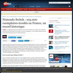 Nintendo Switch : 105.000 exemplaires écoulés en France, un record historique - ZDNet
