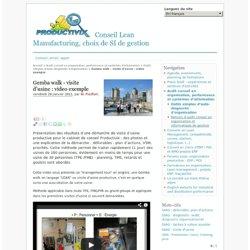 Gemba walk - visite d'usine : video exemple - Conseil Lean Manufacturing, choix de SI de gestion